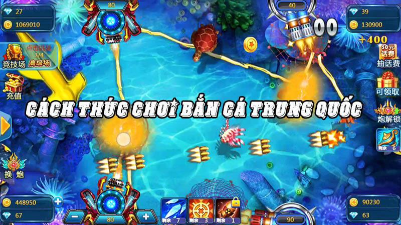 CÁCH THỨC CHƠI GAME BẮN CÁ ONLINE TRUNG QUỐC