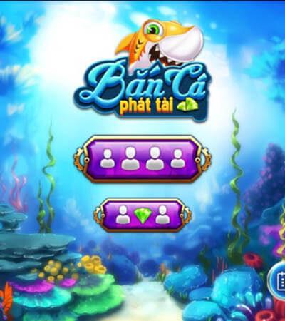 Game Bắn Cá Phát Tài – Bắn Cá Ăn Xu Trò Chơi Đổi Thưởng Online