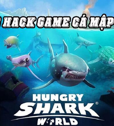 Kỹ Năng Hack Game Cá Mập Ăn Thịt Chuẩn Xác